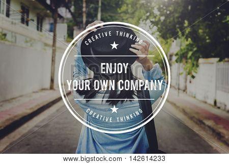 Enjoy Your Own Company Enjoyment Pleasurable Happiness Delightful Concept