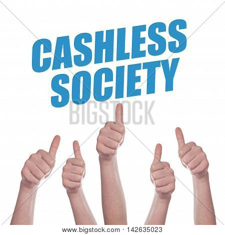 Thumbs up for Cashless society concept of promoting mobile and electronic payments without cash money banknotes