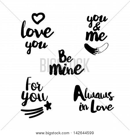 Lifestyle Quotes typography. Hand lettering signs for lovers. Big Vector set for t-shirt, cup, card, bag and overs. Love you. You and me. For you. Always in Love. Be mine.