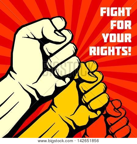 Fight for your rights, solidarity, revolution vector poster. Revolution placard with human fist, illustration of banner to publicize revolution