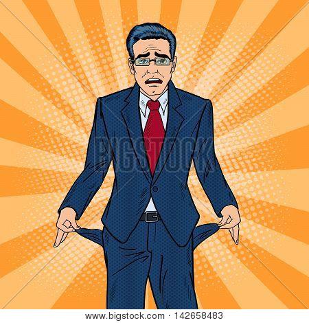 Broke Businessman Showing Empty Pockets. Pop Art Vector illustration