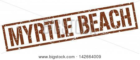 Myrtle Beach stamp. brown grunge square isolated sign