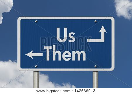 Difference between the Us and the Them Blue Road Sign with text Us and Them with sky background, 3D Illustration
