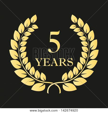 5 years anniversary laurel wreath icon or sign. Template for celebration and  congratulation design. Vector 5th anniversary golden label. Vector illustration.