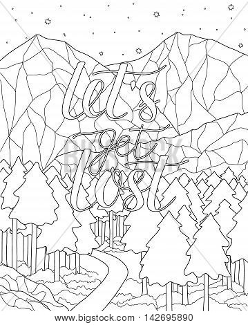 Mountain scenery. Adult antistress coloring page with adventure quote Let's get lost. Black and white hand drawn doodle for coloring book