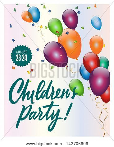 Childrens Party lettering. Invitation with balloons. Sample date. Handwritten text, calligraphy. For tickets, posters, banners, leaflets and brochure.