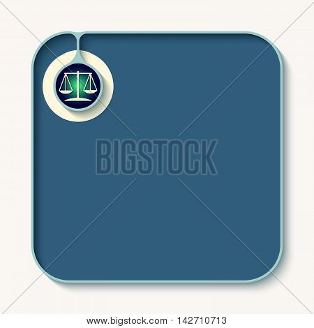 Text box for fill your text and justice symbol