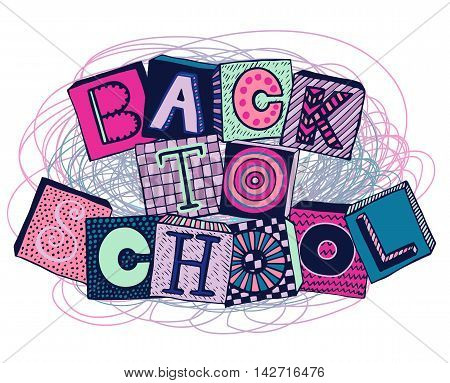 Hand drawn phrase back to school in doodle fancy style. Fancy letters on blocks with different textures. Colorful vector illustration