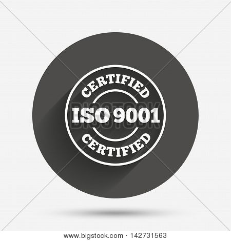 ISO 9001 certified sign icon. Certification stamp. Circle flat button with shadow. Vector