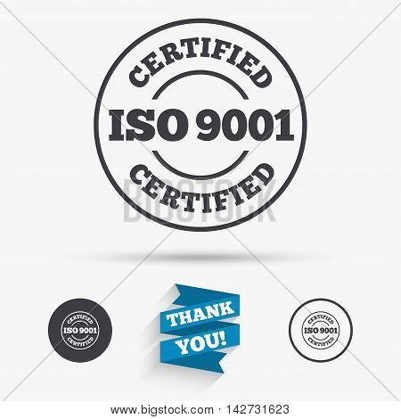 ISO 9001 certified sign icon. Certification stamp. Flat icons. Buttons with icons. Thank you ribbon. Vector