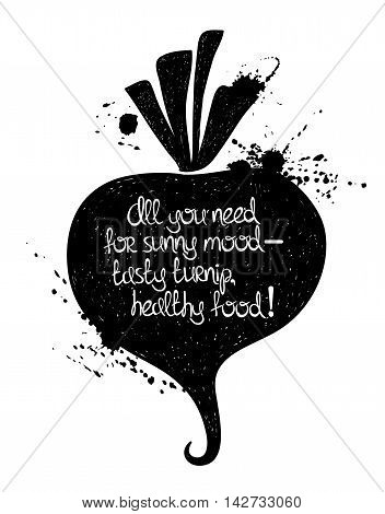 Hand drawn illustration of isolated black turnip silhouette on a white background. Typography poster with creative poetic quote inside: all you need for sunny mood - tasty turnip healthy food.