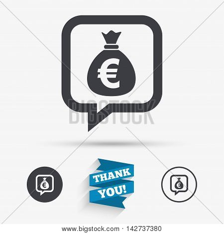 Money bag sign icon. Euro EUR currency speech bubble symbol. Flat icons. Buttons with icons. Thank you ribbon. Vector