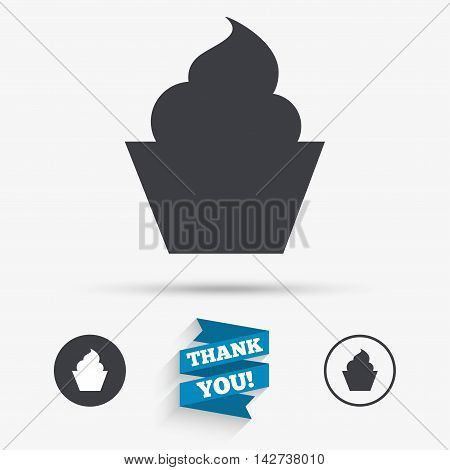 Muffin sign icon. Cupcake symbol. Flat icons. Buttons with icons. Thank you ribbon. Vector