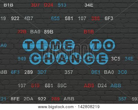 Timeline concept: Painted blue text Time to Change on Black Brick wall background with Hexadecimal Code