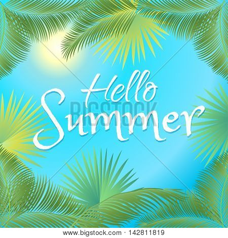 Hello Summer card. Calligraphic lettering, palm tree leaving frame and blue sky. Vector Illustration. Kids Summer camp, Holiday, Children vacation, Travel