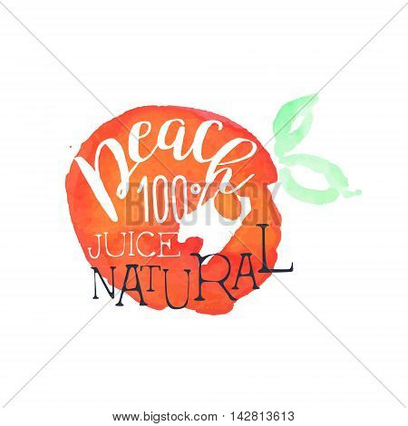 Peach 100 Percent Fresh Juice Promo Sign.Watercolor Sketch Style Logo With Text On White Background
