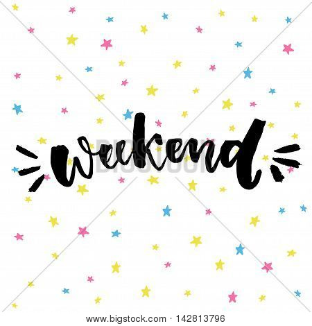 Weekend word at positive stars background. Brush calligraphy saying about week end