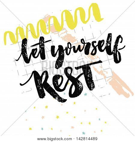 Let yourself rest. Inspiration quote about relax. Take a break saying. Positive reminder to make a pause. Hand lettering typography vector design at squared paper background with hand drawn yellow and pink marks.