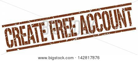 create free account stamp. brown grunge square isolated sign