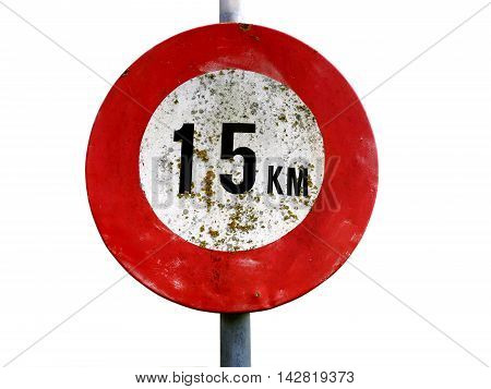 Dirty old 15 km per hour street sign isolated on white