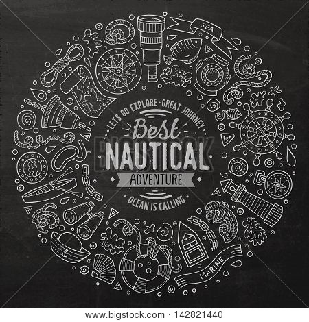 Chalkboard vector hand drawn set of Nautical cartoon doodle objects, symbols and items. Round frame composition