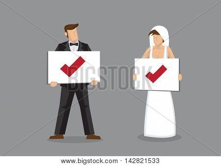 Bride and groom characters in wedding dress and tuxedo holding placard with check symbol. Cartoon vector illustration on marriage and compatibility concept isolated on grey background.