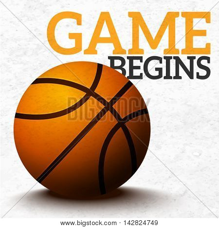 Glossy Basket Ball and Stylish Text Game Begins on grungy background, Can be used as Poster, Banner or Flyer design for Sports concept.