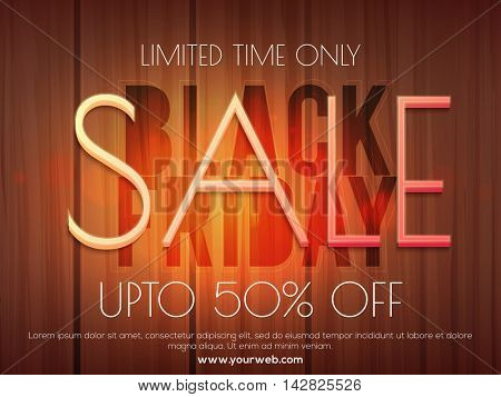Black Friday Sale with Upto 50% Off for limited time only, Creative typographical wooden background, Can be used as Poster, Banner or Flyer design.