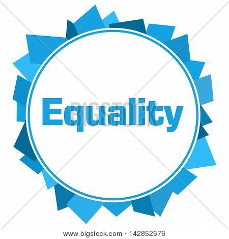 Equality text written inside abstract blue circular background.