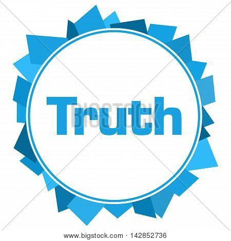 Truth text written inside abstract blue circular background.