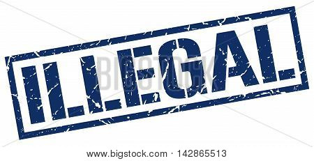 illegal stamp. blue grunge square isolated sign