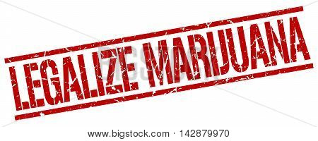 legalize marijuana stamp. red grunge square isolated sign