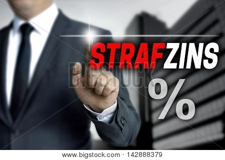 Strafzins (in German Negative Interest) Touchscreen Is Operated By Businessman