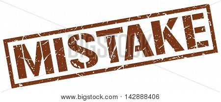 mistake stamp. brown grunge square isolated sign