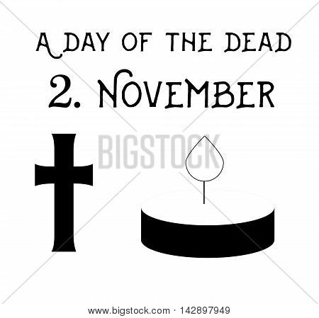 Illustration on white background with an inscription day of the dead, cross and candle