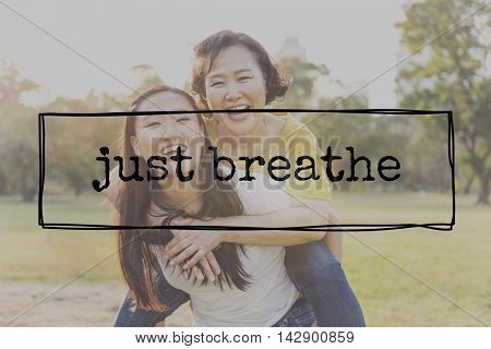 Just Breath Chilling Calm Peaceful Relaxation Meditation Concept