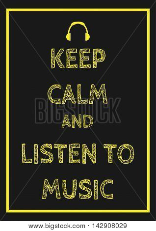 Text Keep calm and listen to music on a black background in frame. Headphone sign. Print.