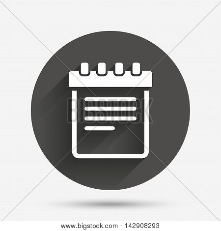 Notepad sign icon. Paper notebook symbol. Circle flat button with shadow. Vector