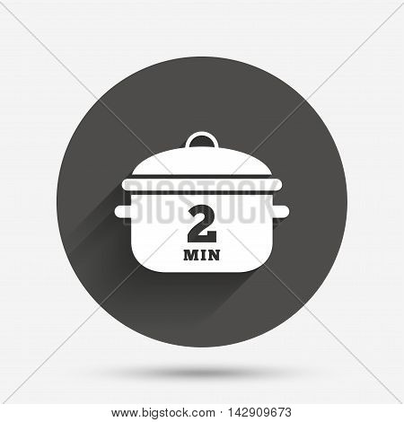 Boil 2 minutes. Cooking pan sign icon. Stew food symbol. Circle flat button with shadow. Vector
