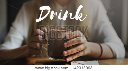 Drink Drinking Hot Chocolate Cafe Beverage Concept