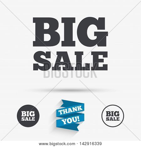 Big sale sign icon. Special offer symbol. Flat icons. Buttons with icons. Thank you ribbon. Vector