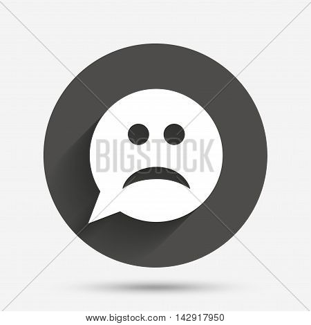 Sad face sign icon. Sadness depression chat symbol. Speech bubble. Circle flat button with shadow. Vector