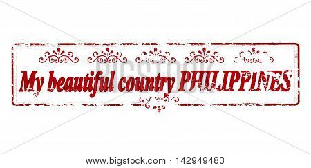 Rubber stamp with text my beautiful country Philippines inside vector illustration