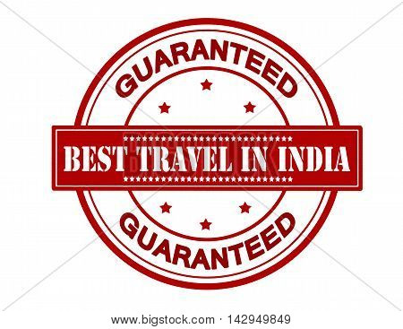 Rubber stamp with text best travel in India inside vector illustration