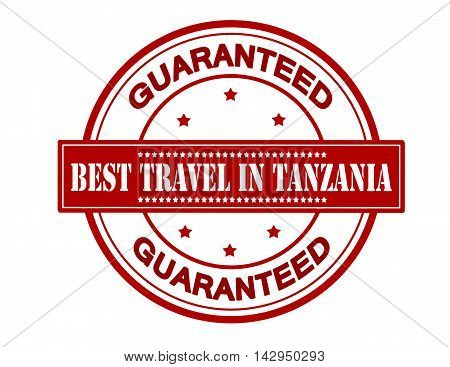 Rubber stamp with text best travel in Tanzania inside vector illustration