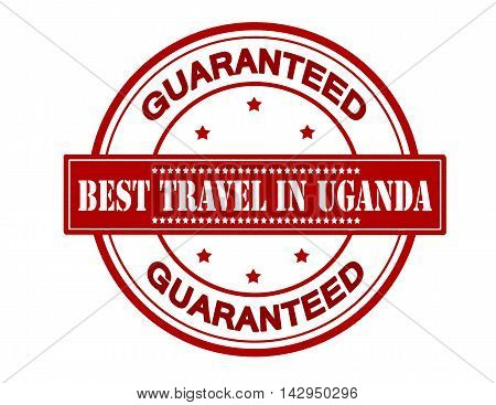 Rubber stamp with text best travel in Uganda inside vector illustration