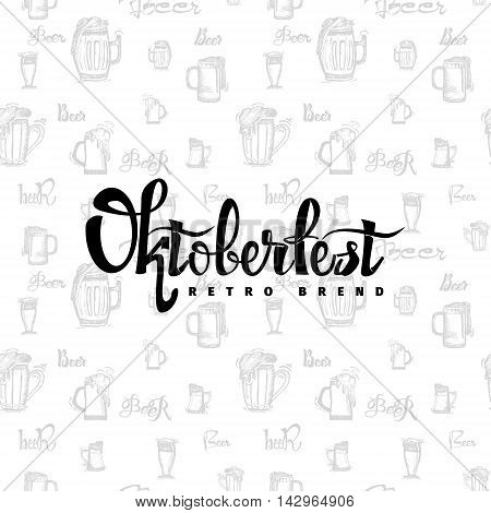 Beer Fest oktoberfest on the seamless pattern of beer mugs- Badge drawn by hand, using the skills of calligraphy and lettering, collected in accordance with the rules of typography logo