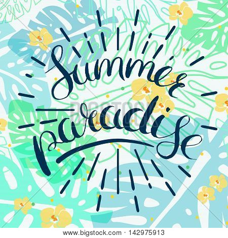 summer paradise lettering on a floral tropical background, summer vector illustration, summer paradise poster