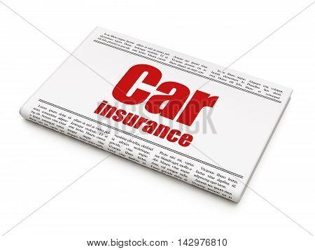 Insurance concept: newspaper headline Car Insurance on White background, 3D rendering