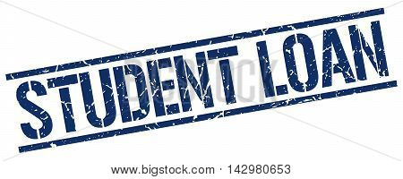 student loan stamp. blue grunge square isolated sign